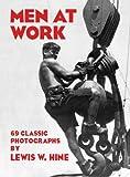 Men at Work: Photographic Studies of Modern Men and