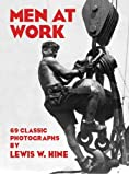 Men at Work: 69 Classic Photographs