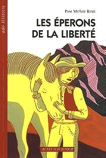 Les éperons de la liberté par Muñoz Ryan