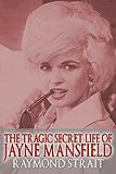 The Tragic Secret Life of Jayne Mansfield