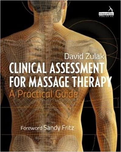 Clinical Assessment For Massage Therapy A Practical Guide