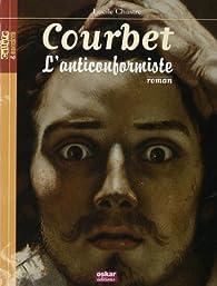 Gustave Courbet : L'anticonformiste par Lucile Chastre