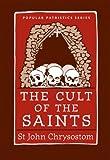 The Cult of the Saints (St. Vladimir's Seminary Press Popular Patristics)