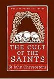 The Cult of the Saints (Popular Patristics)