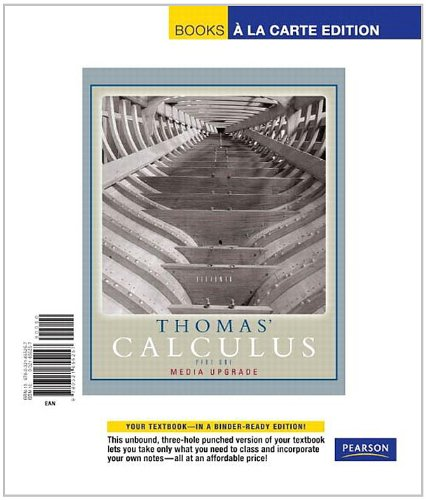 Thomas' Calculus, Media Upgrade, Part One, Single Variable, Books a la Carte Edition (11th Edition)