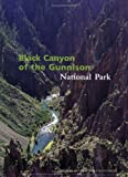 Front cover for the book Black Canyon of the Gunnison National Park by Rose Houk