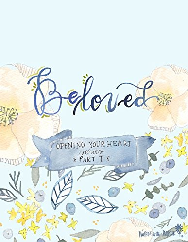 (Beloved - Opening Your Heart Series - Book 1 )