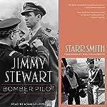 Jimmy Stewart: Bomber Pilot | Starr Smith,Walter Cronkite