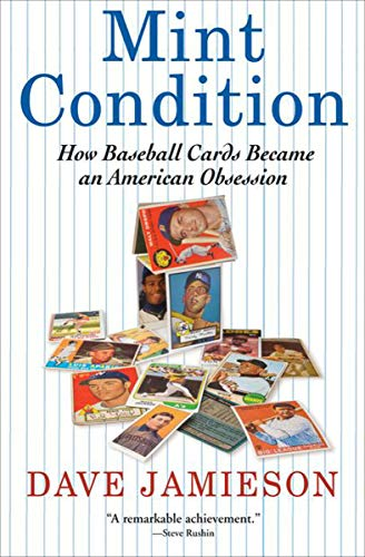 Mint Condition: How Baseball Cards Became an American ()