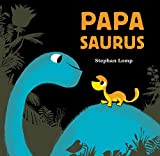 Papasaurus: (Dinosaur Books for Baby and Daddy, Picture Book for Dad and Child)