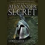 The Alexander Secret | Christopher C. Doyle
