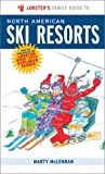 Lobster's Family Guide to North American Ski Resorts, Marty McLennan, 1894222385