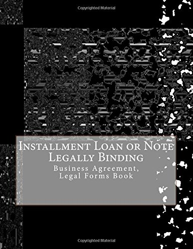 Installment Loan Or Note   Legally Binding  Business Agreement  Legal Forms Book