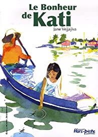 Le bonheur de Kati par Jane Vejjajiva