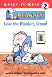 Lose the Blanket, Linus!, Darice Bailer, 0689854749