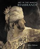 Art in the Making: Rembrandt: New Edition