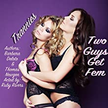 Trannies: Two Guys Get Fem Audiobook by Barbara Deloto, Thomas Newgen Narrated by Ruby Rivers