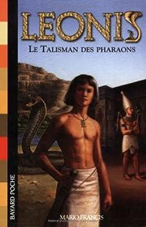 Leonis, Tome 1 : Le Talisman des pharaons par Francis