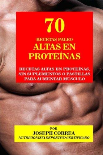 70 Recetas Paleo Altas en Proteinas: Recetas Altas en ...