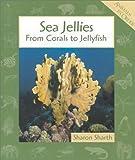 Sea Jellies, Sharon Sharth, 0531118673