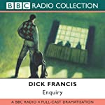 Enquiry (Dramatised) | Dick Francis