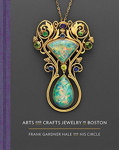 Arts and Crafts Jewelry in Boston: Frank Gardner Hale and His -