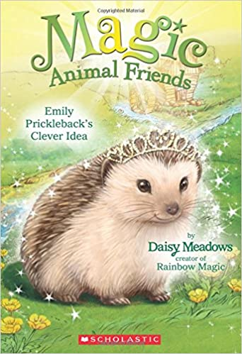Emily Prickleback's Clever Idea (Magic Animal Friends #6)