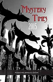 Mystery Times 2015 by [Davidson, Maddi, Browning, Linda S., Kash, Kim, Ruth, Georgia, Fellowes, Kate, Henriksen, Selaine, Menge, Elaine, Rappoport, David Steven]
