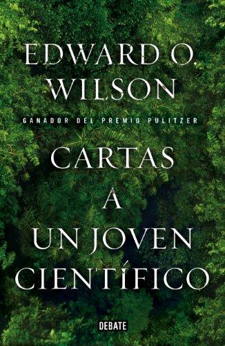 Descargar Libro Cartas A Un Joven Científico Edward O. Wilson