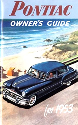 PONTIAC 1953 OWNERS INSTRUCTION & OPERATING MANUAL - USERS GUIDE - INCLUDES; Chieftain, Catalina, Deluxe, Special, Custom, sedan, coupe, wagon, and sedan delivery - Coupe Catalina