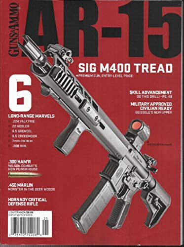 GUNS & AMMO, AR-15 MAGAZINE, SIG M400 TREAD ISSUE, 2019 ISSUE # 01 (PLEASE NOTE: ALL THESE MAGAZINES ARE PET & SMOKE FREE MAGAZINES. NO ADDRESS LABEL. FRESH FROM NEWSSTAND) (SINGLE ISSUE MAGAZINE) (Best Ar 15 Magazines 2019)