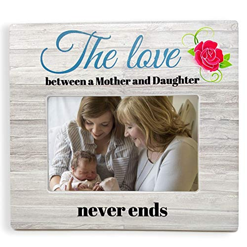 BANBERRY DESIGNS Mother Daughter Picture Frame - The Love Between a Mother and Daughter Never Ends Picture Frame - Mother's Day - 4 X 6 Photo Frame (Frames Love You Photo Mom I)