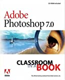 """Adobe"" Photoshop 7.0: WITH 100 Photoshop Tips AND 100 Hot Photoshop Tips CDs (Classroom in a Book)"