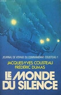 Journal de voyage du commandant Cousteau. 1, Le monde du silence par Cousteau