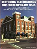 Restoring Old Buildings for Contemporary Uses, William C. Shopsin and William Shopsin, 082304548X