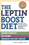: The Leptin Boost Diet: Unleash Your Fat-Controlling Hormones for Maximum Weight Loss