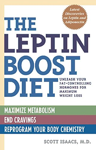 The Leptin Boost Diet: Unleash Your Fat-Controlling Hormones for Maximum Weight Loss PDF
