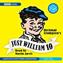 Just William 10 Radio/TV Program by Richmal Crompton Narrated by Martin Jarvis