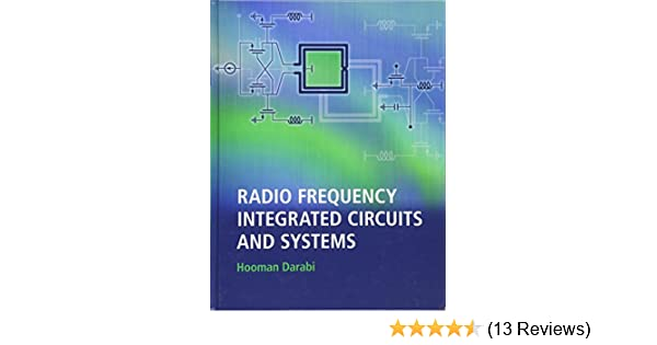 Radio Frequency Integrated Circuits And Systems Darabi Hooman 9780521190794 Amazon Com Books