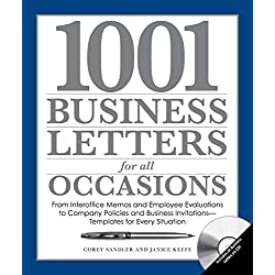 1001 Business Letters for All Occasions: From Interoffice Memos and Employee Evaluations to Company Policies and Business Invitations - Templates for Every Situation