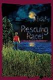 Rescuing Racei, Alyssa Huckleberry, 0595329969