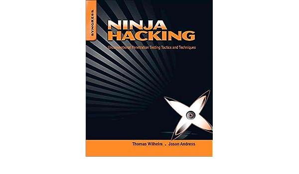 Ninja Hacking : Unconventional Penetration Testing Tactics ...