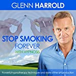 Stop Smoking Forever | Glenn Harrold