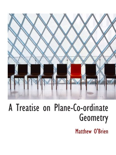 A Treatise on Plane-Co-ordinate Geometry pdf