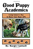 Good Puppy Academics, Margie Cantwell, 1479712752