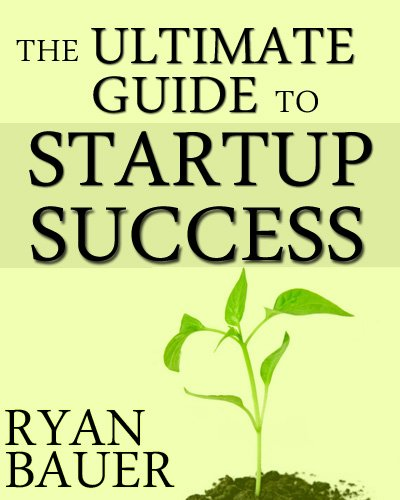 The Ultimate Guide to Startup Success