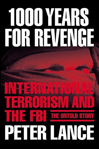 Download 1000 Years for Revenge: International Terrorism and the FBI--the Untold Story pdf epub