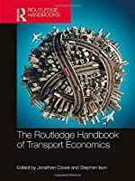The Routledge Handbook of Transport Economics Front Cover