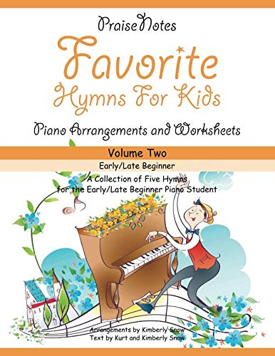 Favorite Hymns for Kids (Volume 2): A Collection of Five Easy Hymns for the Early/Late Beginner Piano Student ()