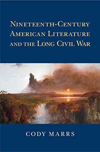 Download Nineteenth-Century American Literature and the Long Civil War (Cambridge Studies in American Literature and Culture) Pdf